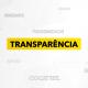 Transparência: coerência entre ação e comunicação eficiente